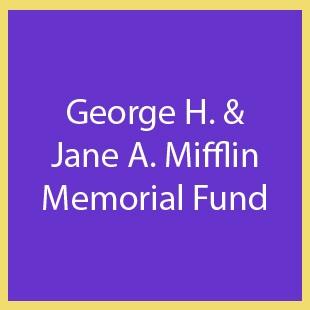 George-H-Jane-A-Mifflin-Memorial-Fund